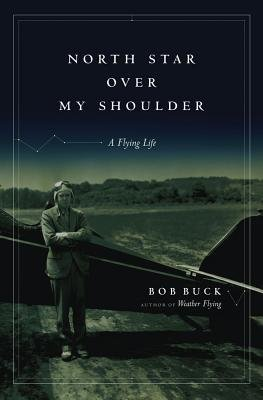 North Star over My Shoulder - A Flying Life (Electronic book text): Bob Buck