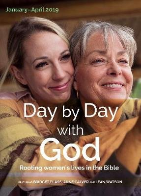 Day by Day with God January-April 2019 - Rooting women's lives in the Bible (Paperback): Ali Herbert, Jill Rattle