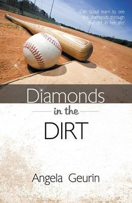 Diamonds in the Dirt (Paperback): Angela Geurin