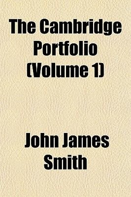 The Cambridge Portfolio (Volume 1) (Paperback): John James Smith