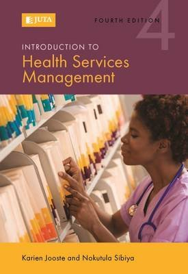 Introduction to health services management (Paperback, 4th ed): K. Jooste, N. Sibiya
