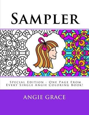 Sampler - One Page from Every Single Angie Coloring Book! (Paperback, Special ed.): Angie Grace