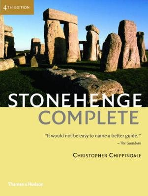 Stonehenge Complete (Paperback, Fourth edition): Christopher Chippindale