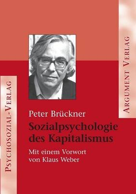 Sozialpsychologie Des Kapitalismus (German, Paperback): Peter Bruckner
