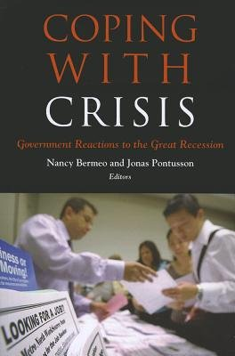 Coping with Crisis - Government Reactions to the Great Recession (Paperback): Nancy Bermeo, Jonas Pontusson