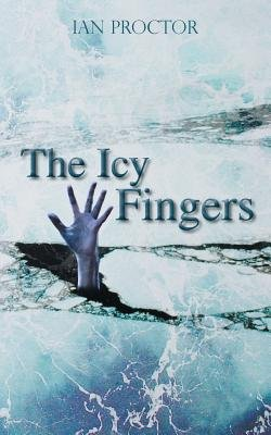 The Icy Fingers (Paperback): Ian Proctor