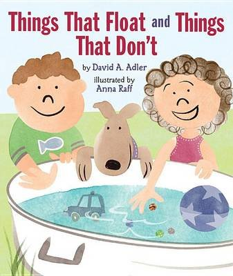 Things That Float and Things That Don't (Paperback): David A Adler