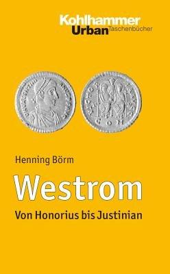 Westrom - Von Honorius Bis Justinian (German, Paperback): Henning Borm