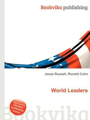 World Leaders (Paperback): Jesse Russell, Ronald Cohn