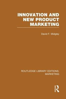 Innovation and New Product Marketing (Paperback): David F. Midgley
