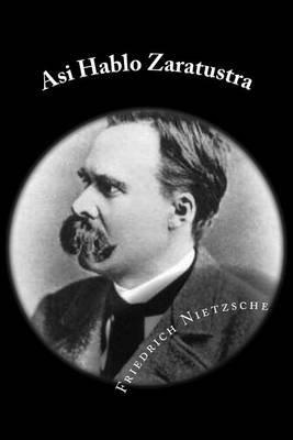 Asi Hablo Zaratustra (Spanish Edition) (Spanish, Paperback): Friedrich Nietzsche