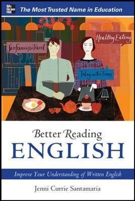 Better Reading English: Improve Your Understanding of Written English (Paperback): Jenni Currie Santamaria
