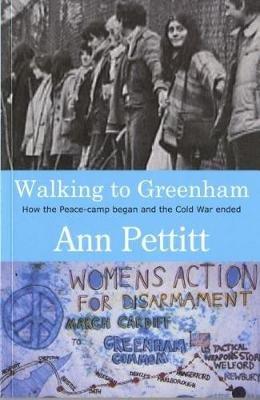 Walking To Greenham (Paperback): Ann Pettitt