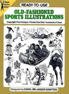 Ready-to-Use Old-Fashioned Sports Illustrations (Paperback, 81st ed.): Carol Belanger Grafton