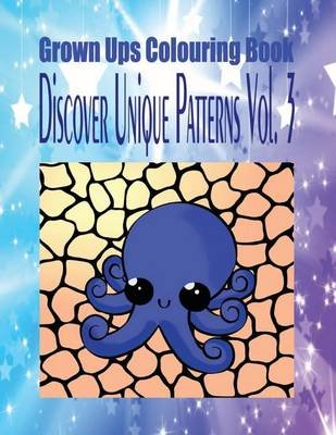 Grown Ups Colouring Book Discover Unique Patterns Vol. 3 Mandalas (Paperback): Erik Wright