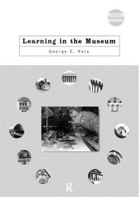 Learning in the Museum (Paperback): George E Hein