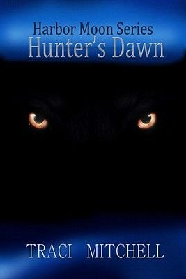 Harbor Moon - Hunter's Dawn (Electronic book text): Traci Mitchell