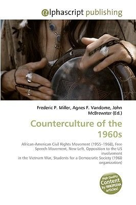 Counterculture of the 1960s (Paperback): Frederic P. Miller, Agnes F. Vandome, John McBrewster