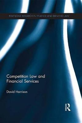 Competition Law and Financial Services (Electronic book text): David Harrison