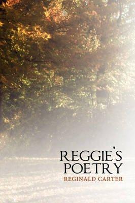 Reggie's Poetry (Hardcover): Reginald Carter