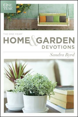 The One Year Home and Garden Devotions (Paperback): Sandra Byrd