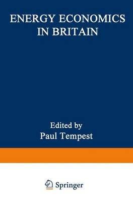 Energy Economics in Britain (Hardcover): Paul Tempest