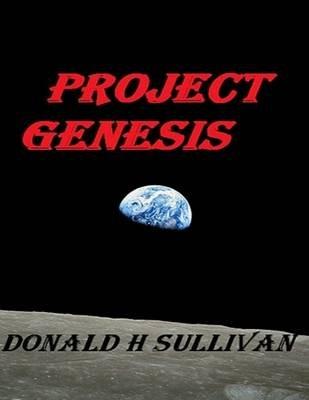Project Genesis (Electronic book text): Donald   H Sullivan