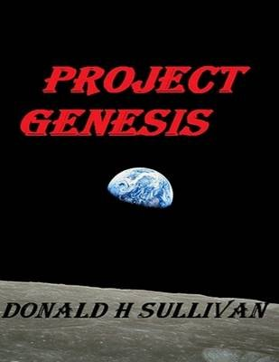 Project Genesis (Electronic book text): Donald   H Sullivan