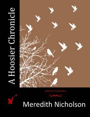 A Hoosier Chronicle (Paperback): Meredith Nicholson