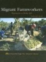 Migrant Farmworkers - Hoping for a Better Life (Hardcover, Library binding): Deborah Kent