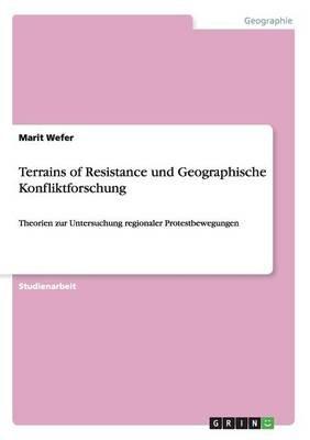 Terrains of Resistance Und Geographische Konfliktforschung (German, Paperback): Marit Wefer