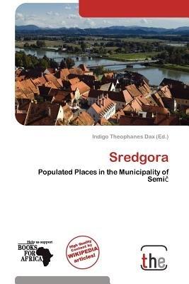 Sredgora (Paperback): Indigo Theophanes Dax