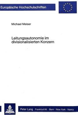 Leitungsautonomie Im Divisionalisierten Konzern (German, Paperback): Michael Meiser