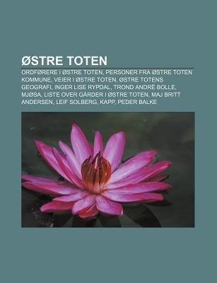 Ostre Toten - Ordforere I Ostre Toten, Personer Fra Ostre Toten Kommune, Veier I Ostre Toten, Ostre Totens Geografi, Inger Lise...