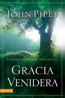 Gracia Venidera (Spanish, Paperback): John Piper