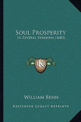 Soul Prosperity - In Several Sermons (1683) (Paperback): William Benn