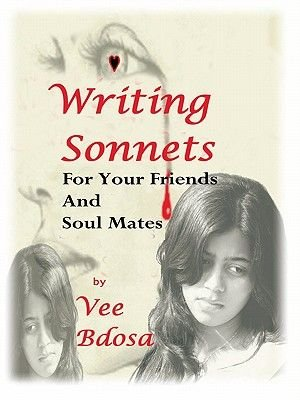 Writing Sonnets for Your Friends and Soul Mates (Electronic book text): Vee Bdosa