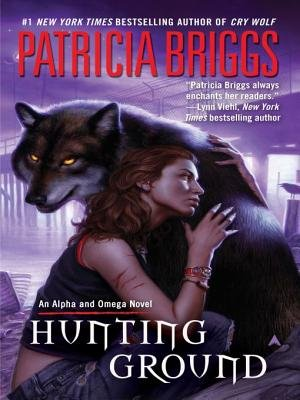 Hunting Ground (Electronic book text): Patricia Briggs