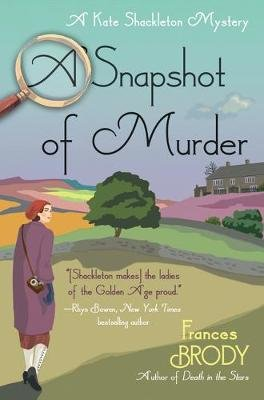 A Snapshot of Murder - A Kate Shackleton Mystery (Hardcover): Frances Brody