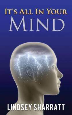 It's All in Your Mind (Paperback): Lindsey Sharratt