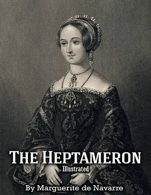 The Heptameron: Illustrated (Electronic book text): Marguerite Navarre