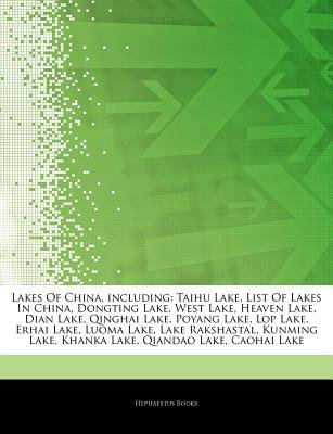 Articles on Lakes of China, Including - Taihu Lake, List of Lakes in China, Dongting Lake, West Lake, Heaven Lake, Dian Lake,...