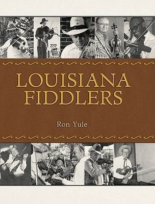 Louisiana Fiddlers (Electronic book text): Ron Yule, Bill Burge