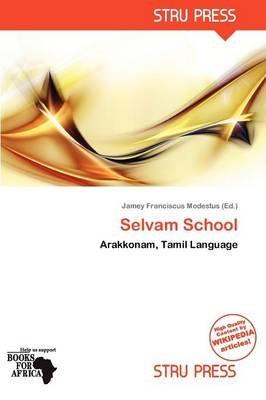 Selvam School (Paperback): Jamey Franciscus Modestus