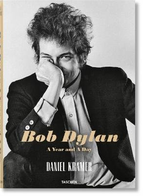Daniel Kramer. Bob Dylan: A Year and a Day (Hardcover):