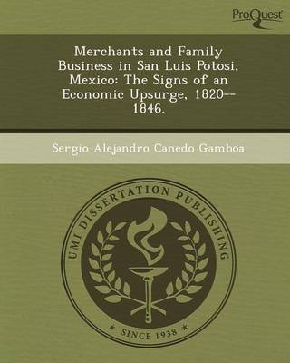 Merchants and Family Business in San Luis Potosi (Paperback): Sergio Alejandro Canedo Gamboa