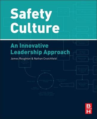 Safety Culture - An Innovative Leadership Approach (Paperback, New): James Roughton, Nathan Crutchfield