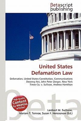 United States Defamation Law (Paperback): Lambert M. Surhone, Mariam T. Tennoe, Susan F. Henssonow