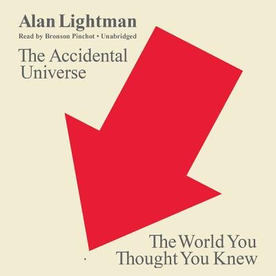 The Accidental Universe - The World You Thought You Knew (Standard format, CD): Alan Lightman