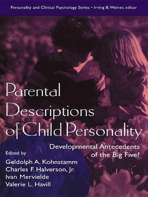 Parental Descriptions of Child Personality - Developmental Antecedents of the Big Five? (Electronic book text): Gedolph A....